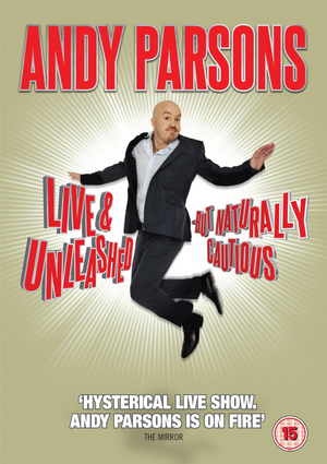 Andy Parsons: Live and Unleashed - But Naturally Cautious (2015) (Retail / Rental)