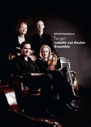 Isabelle Van Keulen Ensemble: Piazzola - Tango! (Retail Only)