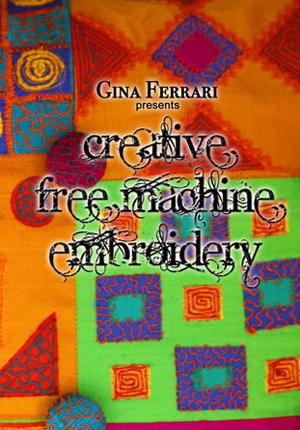 Creative Free Machine Embroidery (2012) (Retail / Rental)