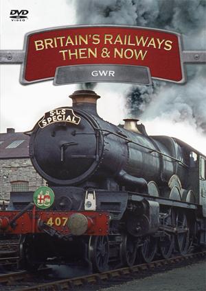 Britain's Railways - Then and Now: GWR (2010) (Retail / Rental)