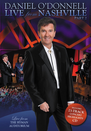 Daniel O'Donnell: Live from Nashville - Part 2 (2012) (with CD) (Deleted)