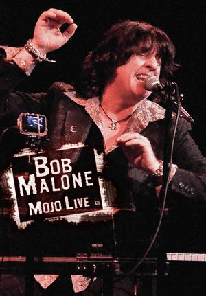 Bob Malone: Mojo Live (Retail / Rental)