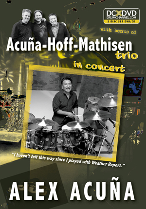Alex Acuña: Acuña-Hoff-Mathisen Trio in Concert (with CD) (Retail Only)