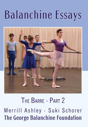 Balanchine Essays: The Barre - Part 2 (Retail Only)