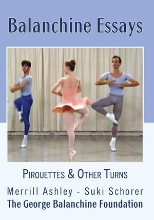 Balanchine Essays: Pirouettes and Other Turns (Retail Only)