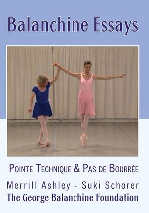 Balanchine Essays: Pointe Technique and Pas De Bourree (Retail Only)