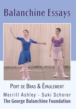 Balanchine Essays: Port De Bras and Epaulement (Retail Only)