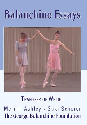 Balanchine Essays: Transfer of Weight (Retail Only)
