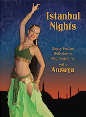 Ansuya: Istanbul Nights - Gypsy Fusion Belly Dance Choreography (Retail / Rental)