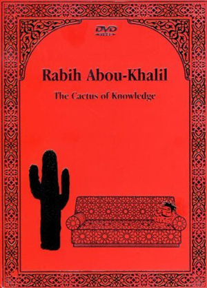 Rabih Abou-Khalil: The Cactus of Knowledge (2009) (Deleted)