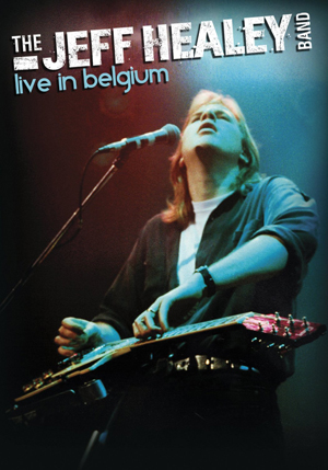 The Jeff Healey Band: Live in Belgium (1993) (with CD) (Deleted)
