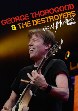 George Thorogood and the Destroyers: Live at Montreux 2013 (2013) (Retail Only)