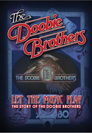 The Doobie Brothers: Let the Music Play - The Story of The... (Deleted)