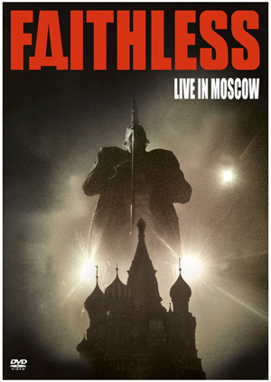 Faithless: Live in Moscow (Deleted)