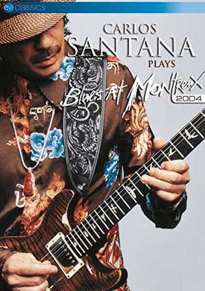 Carlos Santana: Plays Blues at Montreux 2004 (2004) (Retail Only)