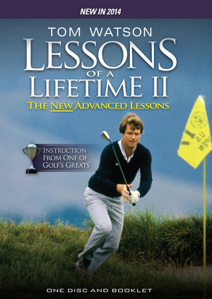 Tom Watson: Lessons of a Lifetime II - The New Advanced Lessons (2014) (Retail Only)