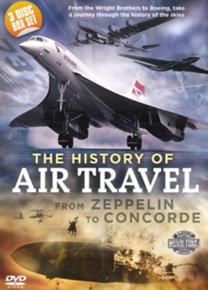 The History of Air Travel - From Zeppelin to Concorde (Retail Only)