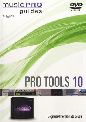 Pro Tools 10: Beginner/Intermediate Levels - Music Pro Guide (Retail / Rental)