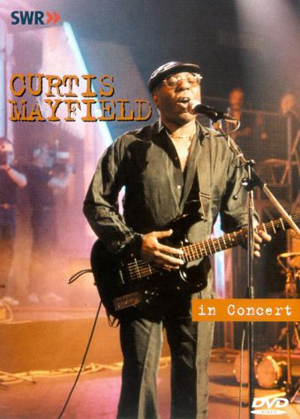 Curtis Mayfield: In Concert (1990) (Retail Only)