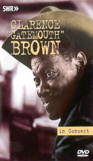 Clarence 'Gatemouth' Brown: Live in Concert (Deleted)