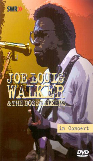 Joe Louis Walker and the Bosstalkers: Live in Concert (Retail Only)