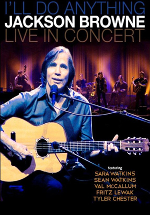 Jackson Browne: I'll Do Anything - Live in Concert (2012) (Retail Only)
