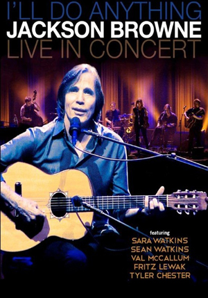 Jackson Browne: I'll Do Anything - Live in Concert (2012) (Blu-ray) (Retail Only)