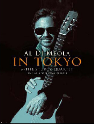 Al Di Meola: In Tokyo With the Sturcz Quartet (2004) (NTSC Version) (Deleted)
