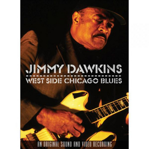 Jimmy Dawkins: West Side Chicago Blues (2000) (Retail Only)