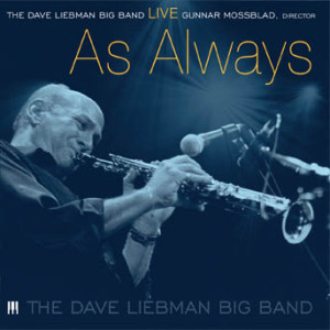 The Dave Liebman Big Band: Live As Always (Retail / Rental)