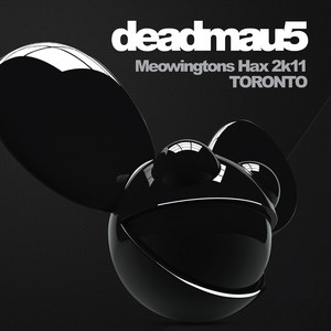Deadmau5: Meowingtons Hax - Live from Toronto (2011) (Deleted)