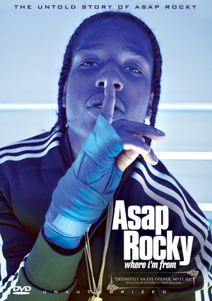 ASAP Rocky: Where I'm From (2013) (Pulled)