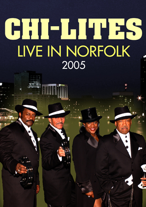 The Chi-Lites: Live in Norfolk 2005 (2005) (Retail Only)