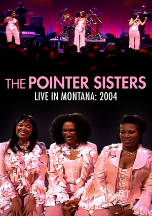 The Pointer Sisters: Live in Montana 2004 (2004) (Retail Only)
