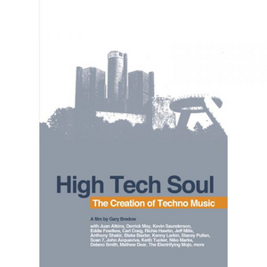High Tech Soul - The Creation of Techno Music (Retail Only)