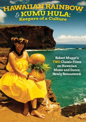 Hawaiian Rainbow/Kumu Hula: Keepers of a Culture (Retail Only)
