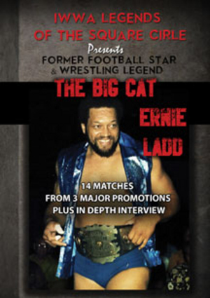 Legends of the Square Circle Presents: Ernie Ladd (Retail / Rental)
