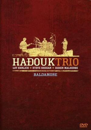 Hadouk Trio: Baldamore (Retail / Rental)