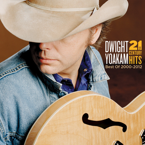 Dwight Yoakam: 21st Century Hits - Best of 2000-2012 (with CD) (Pulled)