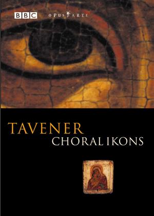 John Tavener: Choral Ikons (2002) (Retail / Rental)