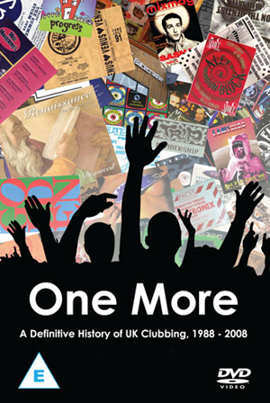 One More - A Definitive History of UK Clubbing 1988-2008 (2012) (Deleted)