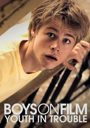 Boys On Film: Volume 9 - Youth in Trouble (Retail / Rental)