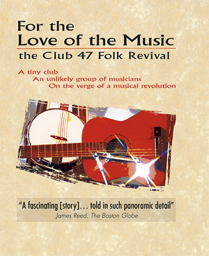 For the Love for Music - The Club 47 Folk Revival (Retail / Rental)