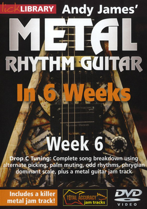Andy James' Metal Rhythm Guitar in 6 Weeks: Week 6 (2012) (Retail / Rental)