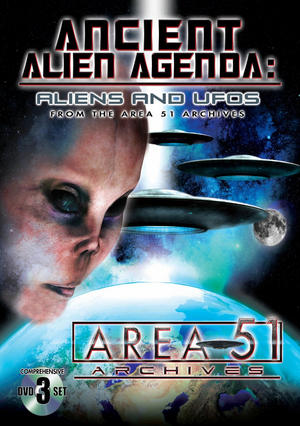 Ancient Alien Agenda: Aliens and UFOs from the Area 51 Archives (Retail Only)