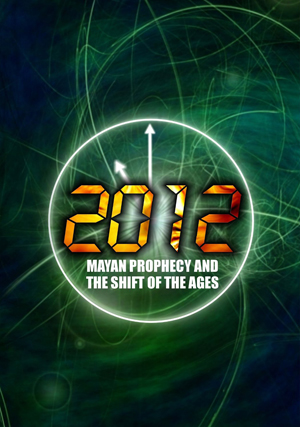 2012: Mayan Prophecy and the Shift of the Ages (2012) (Retail Only)