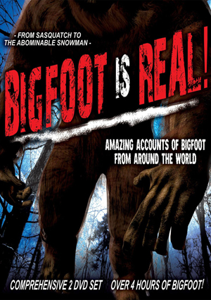Bigfoot Is Real: Sasquatch to the Abominable Snowman (2010) (Retail Only)