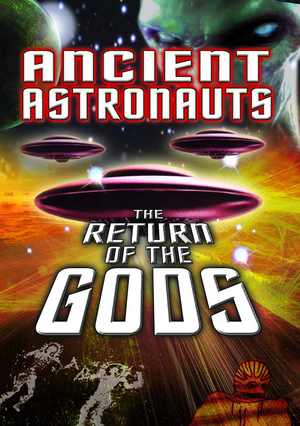 Ancient Astronauts: The Return of the Gods (Retail Only)
