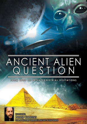Ancient Alien Question: From UFOs to Extraterrestrial Visitations (2014) (Deleted)