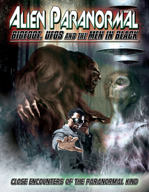 Alien Paranormal: Bigfoot, UFOs and the Men in Black (Retail Only)